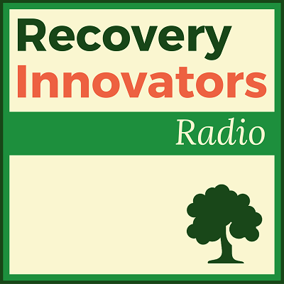 Recovery Innovators Radio & Podcast